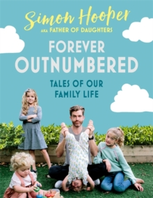 Forever Outnumbered : Tales of Our Family Life from Instagram's Father of Daughters, Hardback Book