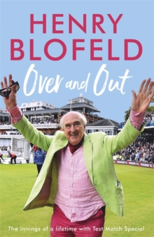 Over and Out : My Innings of a Lifetime with Test Match Special, Paperback / softback Book
