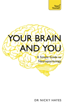 Your Brain and You : A Simple Guide to Neuropsychology, Paperback / softback Book