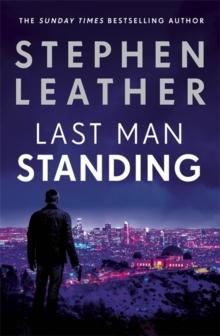 Last Man Standing : The explosive thriller from bestselling author of the Dan 'Spider' Shepherd series, Hardback Book