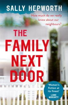 The Family Next Door : The gripping domestic page-turner perfect for fans of Big Little Lies, Paperback Book