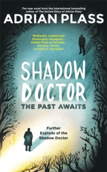 Shadow Doctor: The Past Awaits (Shadow Doctor Series) : Further Exploits of the Shadow Doctor, Hardback Book
