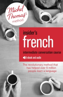 Insider's French: Intermediate Conversation Course (Learn French with the Michel Thomas Method) : Enhanced Ebook, EPUB eBook