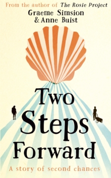 Two Steps Forward : the uplifting new novel from the author of The Rosie Project, Hardback Book