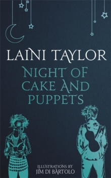 Night of Cake and Puppets : A Daughter of Smoke and Bone Novella, Hardback Book