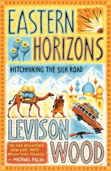 Eastern Horizons : Shortlisted for the 2018 Edward Stanford Award, Paperback / softback Book
