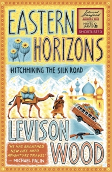 Eastern Horizons : Shortlisted for the 2018 Edward Stanford Award, Hardback Book