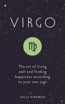 Virgo : The Art of Living Well and Finding Happiness According to Your Star Sign, Hardback Book