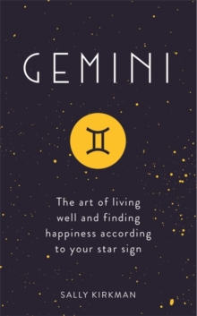 Gemini : The Art of Living Well and Finding Happiness According to Your Star Sign, Hardback Book