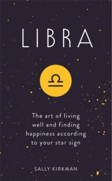 Libra : The Art of Living Well and Finding Happiness According to Your Star Sign, Hardback Book
