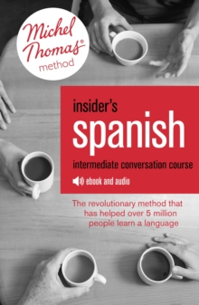 Insider's Spanish: Intermediate Conversation Course (Learn Spanish with the Michel Thomas Method) : Enhanced Ebook, EPUB eBook