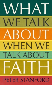 What We Talk about when We Talk about Faith, Hardback Book
