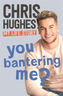 You Bantering Me? : The life story of Love Island's biggest star, Hardback Book