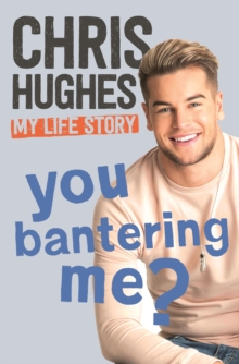 You Bantering Me? : The life story of Love Island s biggest star, EPUB eBook
