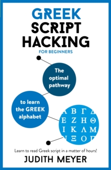 Greek Script Hacking : The optimal pathway to learn the Greek alphabet