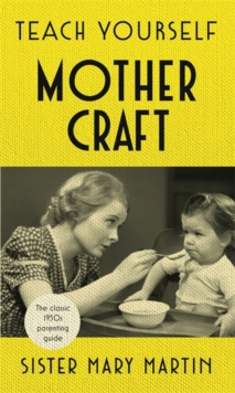 Teach Yourself Mothercraft, Hardback Book