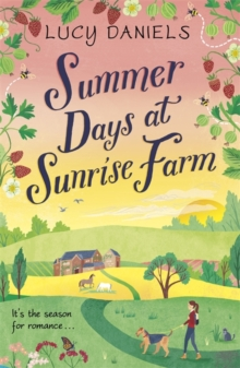 Summer Days at Sunrise Farm : the charming and romantic holiday read, Paperback / softback Book