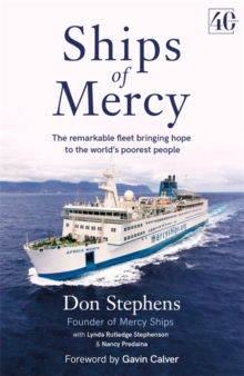 Ships of Mercy : The remarkable fleet bringing hope to the world's poorest people, Paperback / softback Book