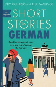 Short Stories in German for Beginners : Read for pleasure at your level, expand your vocabulary and learn German the fun way!, EPUB eBook