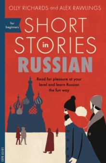 Short Stories in Russian for Beginners : Read for pleasure at your level, expand your vocabulary and learn Russian the fun way!, EPUB eBook