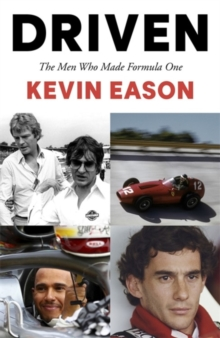 Driven : The Men Who Made Formula One, Hardback Book
