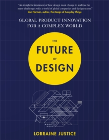 The Future of Design : Global Product Innovation for a Complex World, Paperback / softback Book
