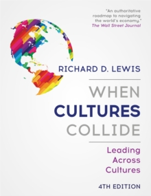 When Cultures Collide : Leading Across Cultures - 4th edition, Paperback / softback Book