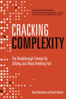 Cracking Complexity : The Breakthrough Formula for Solving Just About Anything Fast, Hardback Book