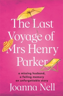 The Last Voyage of Mrs Henry Parker : An unforgettable love story from the author of Kindle bestseller THE SINGLE LADIES OF JACARANDA RETIREMENT VILLAGE, Paperback / softback Book