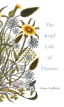The Brief Life of Flowers, Hardback Book