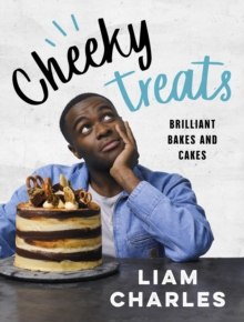 Liam Charles Cheeky Treats : Includes recipes from the new Liam Bakes TV show on Channel 4, EPUB eBook