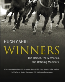 Winners: The horses, the memories, the defining moments, EPUB eBook
