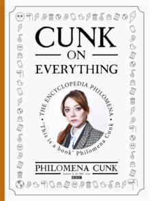 Cunk on Everything : The Encyclopedia Philomena, Hardback Book