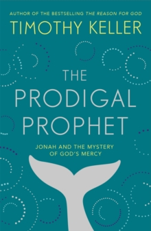 The Prodigal Prophet : Jonah and the Mystery of God's Mercy, Paperback / softback Book