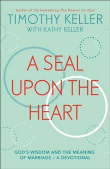 A Seal Upon the Heart : God s Wisdom and the Meaning of Marriage: a Devotional, EPUB eBook