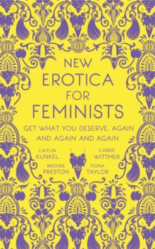 New Erotica for Feminists : The must-have book for every hot and bothered feminist out there, EPUB eBook