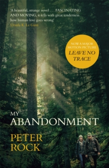 My Abandonment : Now a major film, `Leave No Trace', directed by Debra Granik ('Winter's Bone'), Paperback Book