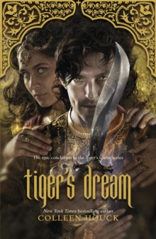 Tiger's Dream : The final instalment in the blisteringly romantic Tiger Saga, Paperback / softback Book