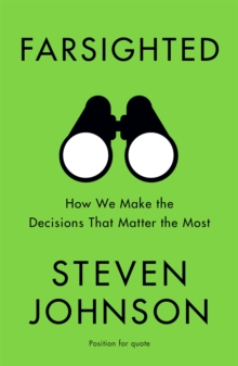 Farsighted : How We Make the Decisions that Matter the Most, Paperback / softback Book