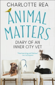 Animal Matters : Diary of an Inner City Vet, EPUB eBook