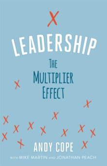 Leadership : The Multiplier Effect, Paperback / softback Book