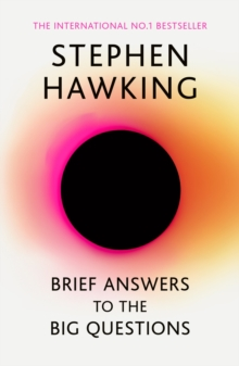 Brief Answers to the Big Questions : the final book from Stephen Hawking, EPUB eBook