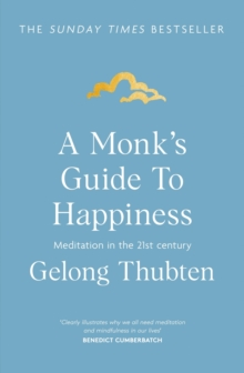 A Monk's Guide to Happiness : Meditation in the 21st century, EPUB eBook