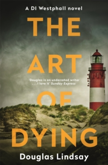 The Art of Dying : An eerie Scottish murder mystery (DI Westphall 3), Paperback / softback Book