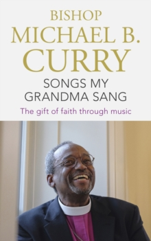 Songs My Grandma Sang : The gift of faith through music, EPUB eBook
