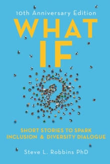 What If? : Short Stories to Spark Diversity Dialogue, EPUB eBook
