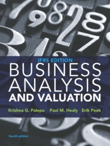 Business Analysis and Valuation : IFRS edition, Paperback / softback Book