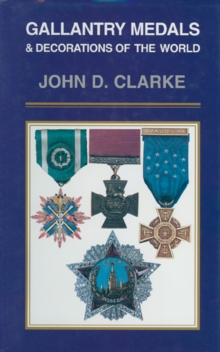 Gallantry Medals & Decorations of the World, EPUB eBook