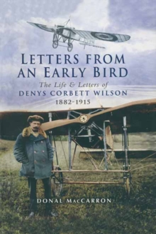 Letters from an Early Bird : The Life & Letters of Denys Corbett Wilson 1882-1915, EPUB eBook
