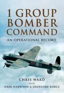 1 Group Bomber Command : An Operational Record, Hardback Book